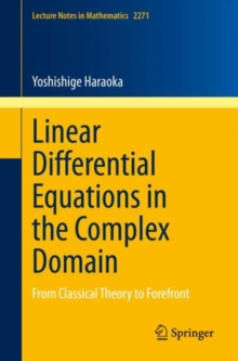 Linear Differential Equations in the Complex Domain : From Classical Theory to Forefront, EPUB eBook