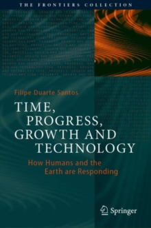 Time, Progress, Growth and Technology : How Humans and the Earth are Responding, EPUB eBook
