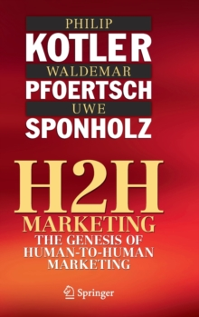 H2H Marketing : The Genesis of Human-to-Human Marketing, Hardback Book