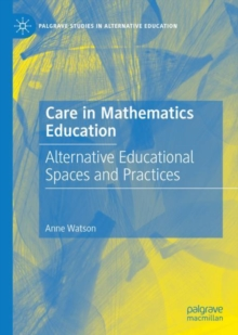 Care in Mathematics Education : Alternative Educational Spaces and Practices, EPUB eBook