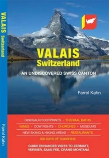 Valais, Switzerland : An Undiscovered Swiss Canton, Paperback Book