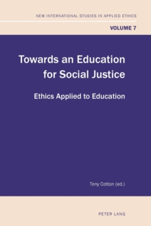 Towards an Education for Social Justice : Ethics Applied to Education, Paperback Book