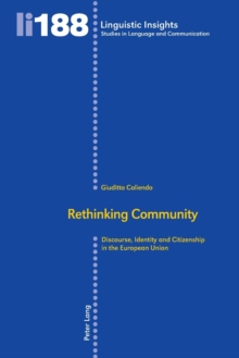 Rethinking Community : Discourse, Identity and Citizenship in the European Union, Paperback / softback Book