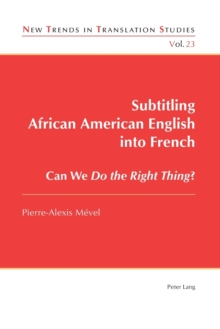 Subtitling African American English into French : Can We Do the Right Thing?, Paperback / softback Book