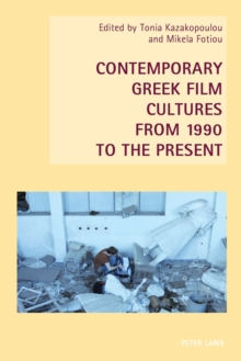 Contemporary Greek Film Cultures from 1990 to the Present, Paperback Book