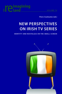 New Perspectives on Irish TV Series : Identity and Nostalgia on the Small Screen, Paperback Book