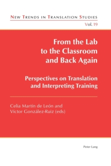 From the Lab to the Classroom and Back Again : Perspectives on Translation and Interpreting Training, Paperback Book