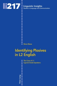 Identifying Plosives in L2 English : The Case of L1 Cypriot Greek Speakers, Paperback Book