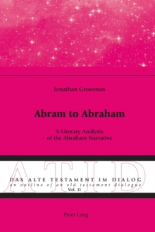 Abram to Abraham : A Literary Analysis of the Abraham Narrative, Paperback / softback Book