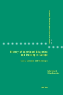 History of Vocational Education and Training in Europe : Cases, Concepts and Challenges, Paperback / softback Book