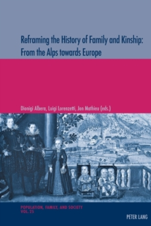 Reframing the History of Family and Kinship: From the Alps towards Europe, Paperback Book