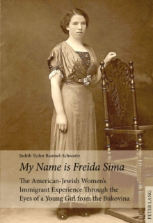 """My Name is Freida Sima"" : The American-Jewish Women's Immigrant Experience Through the Eyes of a Young Girl from the Bukovina, Paperback Book"