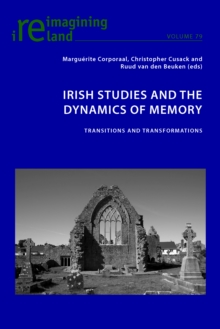 Irish Studies and the Dynamics of Memory : Transitions and Transformations, Paperback Book