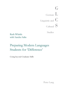 Preparing Modern Languages Students for 'Difference' : Going beyond Graduate Skills, Paperback Book