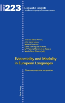 Evidentiality and Modality in European Languages : Discourse-pragmatic perspectives, Hardback Book