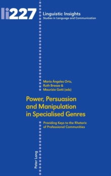 Power, Persuasion and Manipulation in Specialised Genres : Providing Keys to the Rhetoric of Professional Communities, Hardback Book