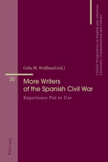 More Writers of the Spanish Civil War : Experience Put to Use, Paperback / softback Book