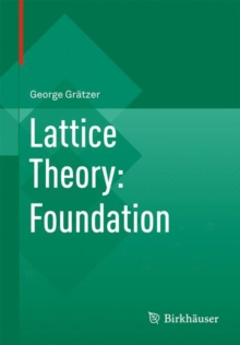 Lattice Theory: Foundation, Paperback Book