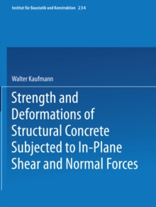 Strength and Deformations of Structural Concrete Subjected to In-Plane Shear and Normal Forces, PDF eBook