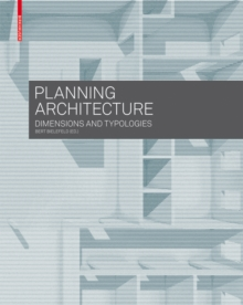 Planning Architecture : Dimensions and Typologies, Paperback Book