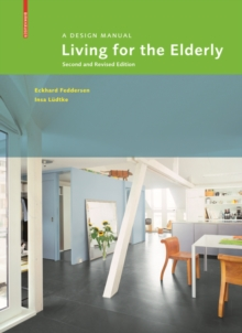 Living for the Elderly : A Design ManualSecond and Revised Edition, Hardback Book