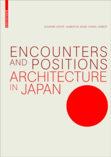 Encounters and Positions : Architecture in Japan, Paperback Book