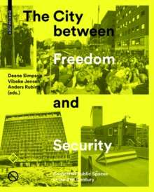 The City Between Freedom and Security : Contested Public Spaces in the 21st Century, Hardback Book