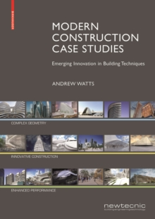 Modern ConstructionCase Studies : Emerging Innovation in Building Techniques, Paperback Book
