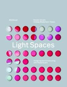 Light Spaces : Designing and Constructing with Plasterboard, Hardback Book