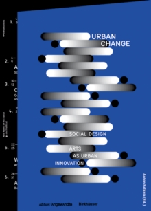 Urban Change : Social Design - Arts as Urban Innovation, Paperback Book
