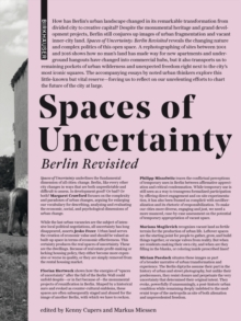 Spaces of Uncertainty - Berlin revisited : Potenziale urbaner Nischen, Paperback / softback Book
