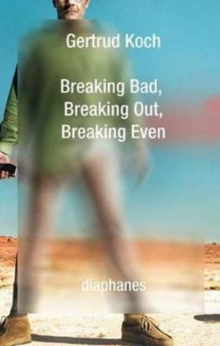 Breaking Bad, Breaking Out, Breaking Even, Paperback Book