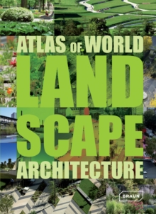 Atlas of World Landscape Architecture, Hardback Book