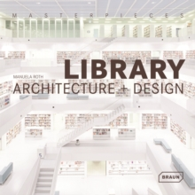 Masterpieces: Library Architecture + Design, Hardback Book