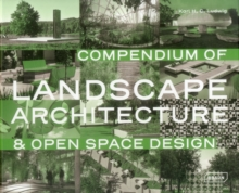 Compendium of Landscape Architecture : & Open Space Design, Hardback Book