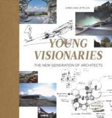 Young Visionaries : The New Generation of Architects, Hardback Book