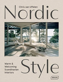 Nordic Style : Warm & Welcoming Scandinavian Interiors, Hardback Book