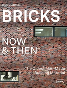 Bricks Now & Then : The Oldest Man-Made Building, Hardback Book