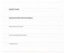 Kenzo Tange : Architecture for the World, Hardback Book