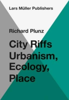 City Riffs Urbanism, Ecology, Place, Paperback Book