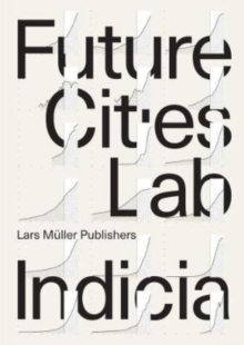 Future Cities Laboratory : Indicia 01, Paperback Book