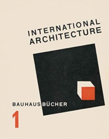International Architecture : BAUHAUSBUECHER 1, Hardback Book