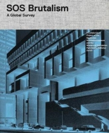SOS Brutalism : A Global Survey, Mixed media product Book