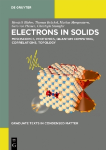 Electrons in Solids : Mesoscopics, Photonics, Quantum Computing, Correlations, Topology, EPUB eBook