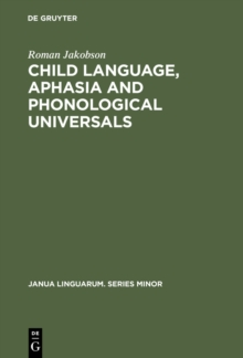 Child Language, Aphasia and Phonological Universals, PDF eBook