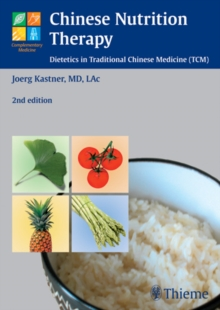 Chinese Nutrition Therapy : Dietetics in Traditional Chinese Medicine (TCM), Paperback Book