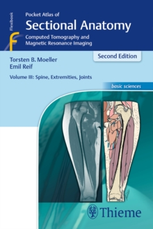 Pocket Atlas of Sectional Anatomy, Volume III: Spine, Extremities, Joints : Computed Tomography and Magnetic Resonance Imaging, Paperback / softback Book