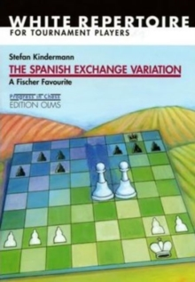 Spanish Exchange Variation : A Fischer Favourite, Paperback Book