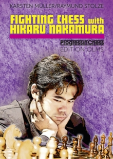 Fighting Chess with Hikaru Nakamura : His Best Games, Paperback Book