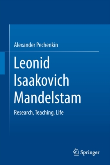 Leonid Isaakovich Mandelstam : Research, Teaching, Life, PDF eBook